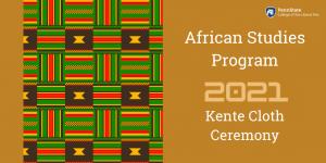 African Studies Program 2021 Kente Cloth Ceremony